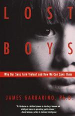 Lost Boys: Why Our Sons Turn Violent and How We Can Save Them by James Garbarino