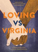 Loving vs. Virginia: A Documentary Novel of the Landmark Civil Rights Case by Powell, Patricia Hruby