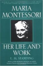 Maria Montessori: Her Life and Work by E. M. Standing