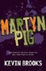 Martyn Pig by Kevin Brooks (writer)