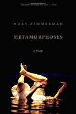 Metamorphoses: Play by Mary Zimmerman