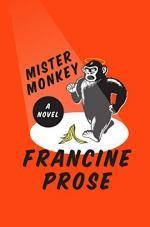 Mister Monkey by Francine Prose