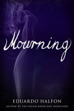 Mourning: A Novel by Eduardo Halfon