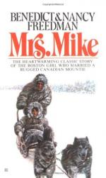 Mrs. Mike the Story of Katherine Mary Flannigan by Benedict Freedman