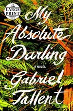My Absolute Darling by Tallent, Gabriel
