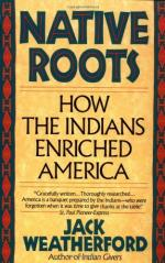Native Roots: How the Indians Enriched America by Jack Weatherford