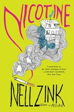 Nicotine: A Novel by Nell Zink