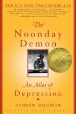 The Noonday Demon: An Atlas of Depression by Andrew Solomon