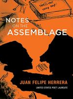 Notes on the Assemblage by Juan Felipe Herrera