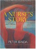 A Nurse's Story by Peter Baida