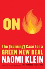 On Fire: The (Burning) Case For a Green New Deal by Naomi Klein