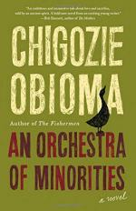 Orchestra of Minorities by Chigozie Obioma
