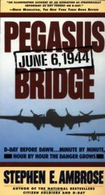 Pegasus Bridge: June 6, 1944 by Stephen Ambrose
