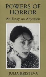 Powers of Horror: An Essay on Abjection by Julia Kristeva
