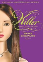 Pretty Little Liars #6: Killer by Sara Shepard