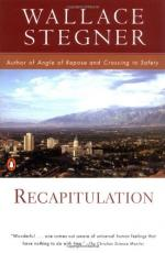Recapitulation by Wallace Stegner