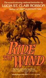Ride the Wind: The Story of Cynthia Ann Parker and the Last Days of the Comanche by Lucia St. Clair Robson