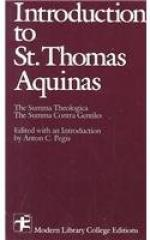 Introduction to Saint Thomas Aquinas, Ed., with an Introd. by Anton C. Pegis