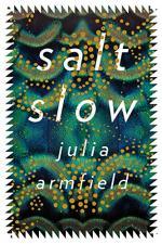 Salt Slow  by Julia Armfield