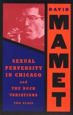 Sexual Perversity in Chicago and the Duck Variations: Two Plays by David Mamet