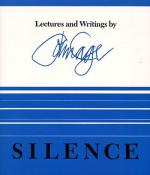 Silence; Lectures and Writings