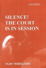 Silence! The Court Is in Session by Priya Adarkar Vijay Tendulkar