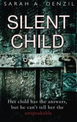 Silent Child by Sarah A Denzil
