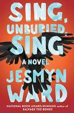 Sing, Unburied, Sing by Ward, Jesmyn