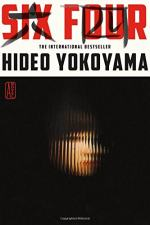 Six Four: A Novel by Hideo Yokoyama