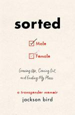 Sorted: Growing Up, Coming Out, and Finding My Place by Jackson Bird