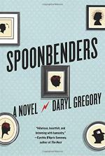 Spoonbenders by Daryl Gregory