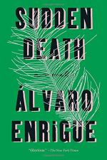 Sudden Death: A Novel by Alvaro Enrique
