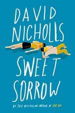 Sweet Sorrow by David Nicholls (writer)