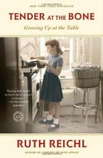 Tender at the Bone: Growing Up at the Table by Ruth Reichl