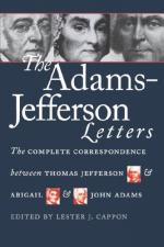 The Adams-Jefferson Letters: The Complete Correspondence Between Thomas Jefferson and Abigail and John Adams by Lester J. Cappon