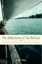 The Adventures of Ibn Battuta, a Muslim Traveler of the Fourteenth Century by Ross E. Dunn