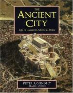The Ancient City: Life in Classical Athens & Rome by Peter Connolly