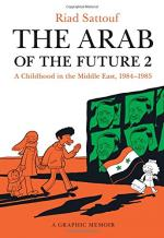 The Arab of the Future 2: A Childhood in the Middle East, 1984-1985 by Riad Sattouf