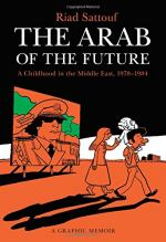 The Arab of the Future: A Childhood in the Middle East, 1978-1984 by Riad Sattouf