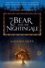 The Bear and the Nightingale by Arden, Katherine