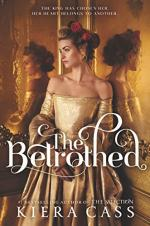 The Betrothed: A Novel by Kiera Cass