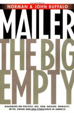 The Big Empty: Dialogues on Politics, Sex, God, Boxing, Morality, Myth, Poker, and Bad Conscience in America by Norman Mailer