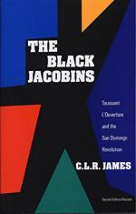 The Black Jacobins by James, C.L.R.