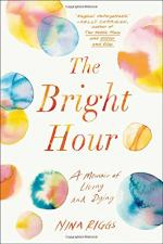 The Bright Hour by Riggs, Nina