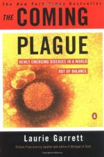 The Coming Plague: Newly Emerging Diseases in a World Out of Balance by Laurie Garrett