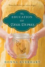 The Education of Dixie Dupree by Donna Everhart