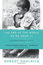 The End of the World as We Know It: Scenes from a Life by Robert Goolrick