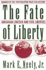 The Fate of Liberty by Mark E. Neely, Jr.