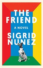 The Friend: A Novel  by Sigrid Nunez