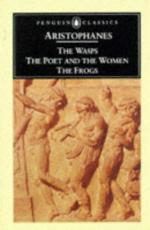 The Frogs, and Other Plays. Translated with an Introd. by David Barrett by Aristophanes